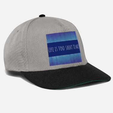 Life is too short to wait - Snapback Cap