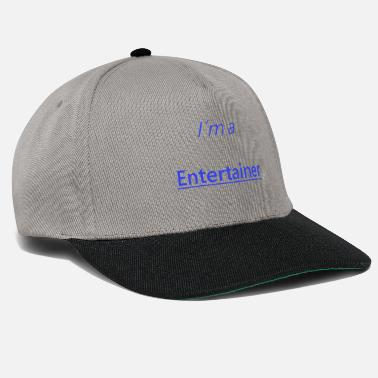 Entertainer Entertainer design - Snapback Cap