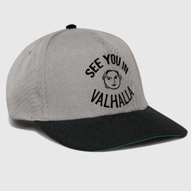See You in Valhalla face - Snapback Cap