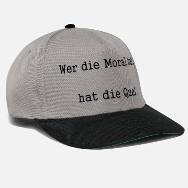 Morality Who has the moral, is in agony. - Snapback Cap