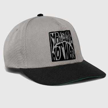 Make love was not, love makes no war - Snapback Cap