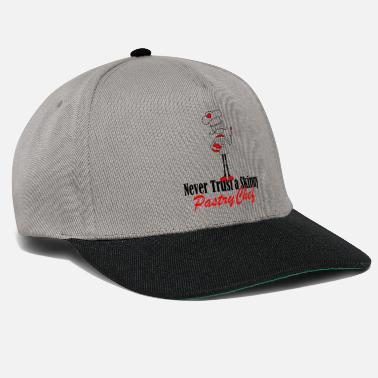 Pastry Chef Never trust a skinny pastry chef - Snapback Cap