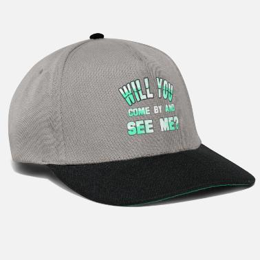 Hundred Will you come by and see me - Snapback Cap