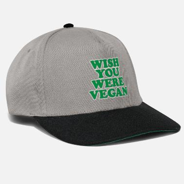 Wish You Wish You Were Vegan - Snapback Cap