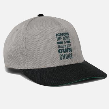 Leichtigkeit Ignore the noise and follow your own Choice grau - Snapback Cap
