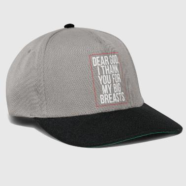 Dear God, I Thank You for my big breasts Geschenk - Snapback Cap