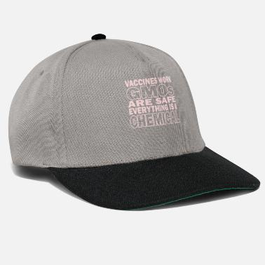 Not Safe For Work Vaccines Work GMOs are Safe Everything Chemical - Snapback Cap