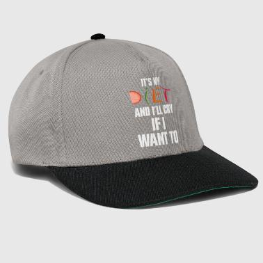 It's My Diet And I'll Cry If I Want To Sarcastic - Snapback Cap