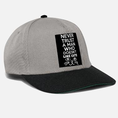 Writing never trust a man who doenst like cats - Snapback Cap