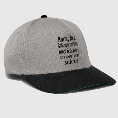 Beer, grain, schnapps, wine, hear the liver shrine - Snapback Cap