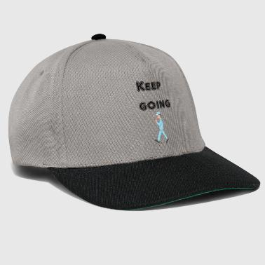 Keep going; Cooler Spruch - Snapback Cap