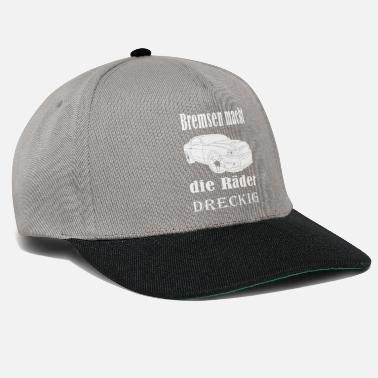 Dirty Sayings Brake wheels dirty cool saying gift - Snapback Cap