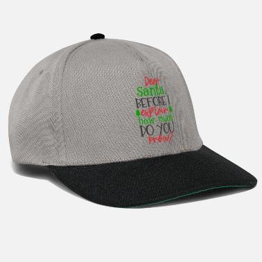 Claus Dear santa before I explain hot much do you know? - Snapback Cap