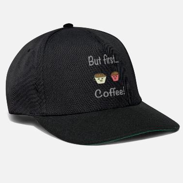 Age But first coffee / sayings / trend - Snapback Cap