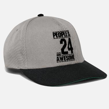 PEOPLE IN AGE 24 ARE AWESOME - Snapback Cap