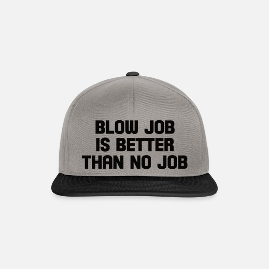 Sex Caps & Mützen - blow job is better than no job - Snapback Cap Graphit/Schwarz