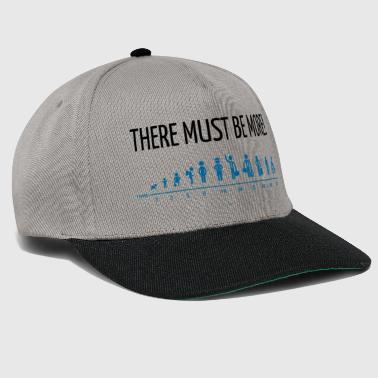 THERE MUST BE MORE! - shirt gift idea - Snapback Cap