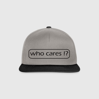 who cares - Snapback Cap