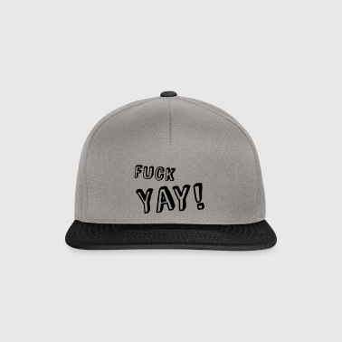 fuck yay expression giant fun joy - Snapback Cap