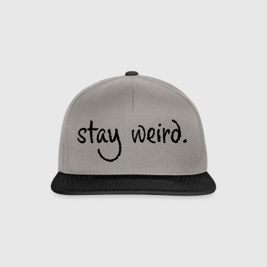 Stay Weird - Snapback Cap