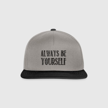 Always be yourself - Casquette snapback