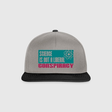 Science is not a liberal conspiracy - Snapback Cap
