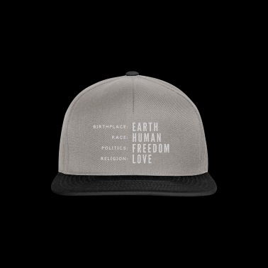 Birth Place Earth Race Human Politics Freedom Love - Snapback Cap