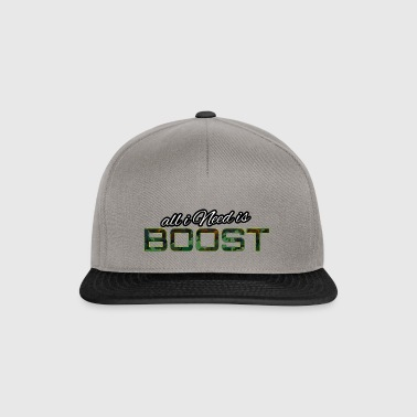 All i Need is boost - Snapback Cap