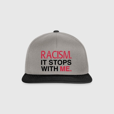 Racism. It Stops With Me. - Anti Racism - Gorra Snapback