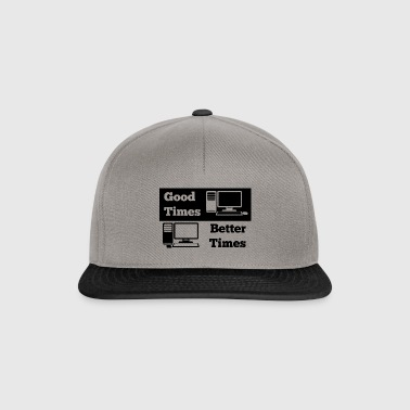Good Times Better Times - Snapback Cap