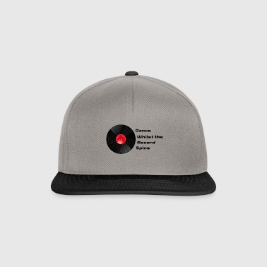 Dance Whilst the Record Spins - Snapback Cap