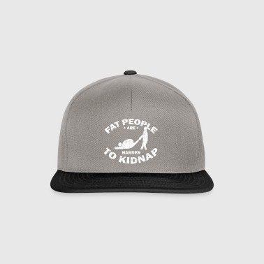 Fat People Are Harder To Kidnap Gift - Snapback Cap