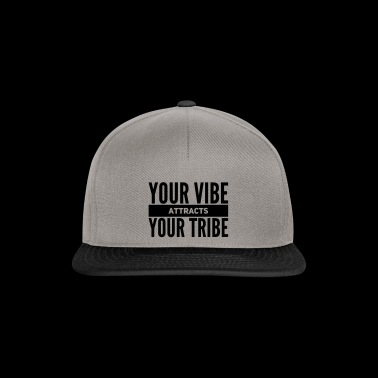 funny life saying YOUR VIBE attract YOUR TRIBE - Snapback Cap