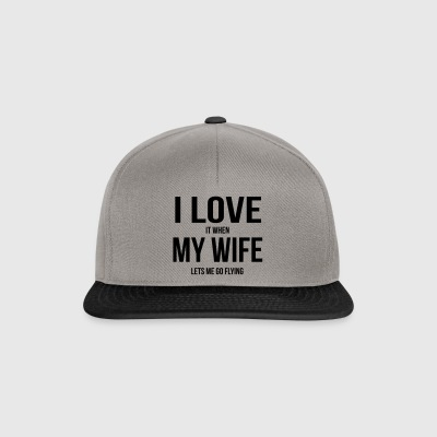 My wife makes me fly - Snapback Cap
