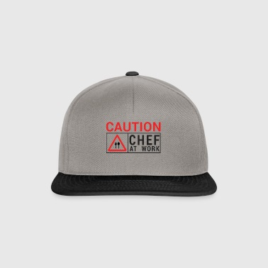 Chef / Chef Cook: Caution - Chef at work. - Snapback Cap