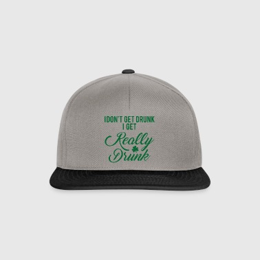 Ireland / St. Patrick's Day: I Do not Get Drunk. I - Snapback Cap