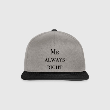 Mr always right - Snapback Cap