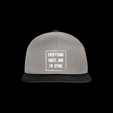 Everything Hurts and Im Dying white - Snapback Cap