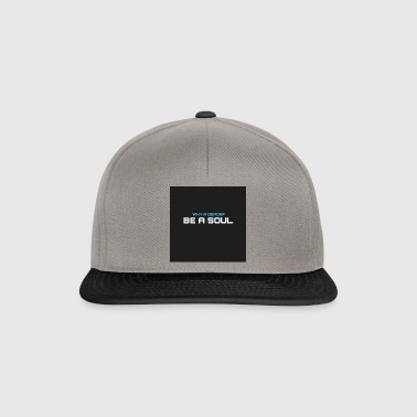 Warum hat demom? BE A SOUL - Snapback Cap