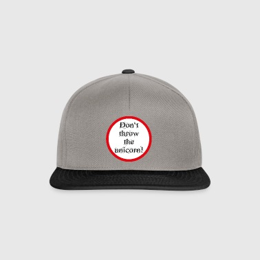 Don't throw the unicorn! - Snapback Cap