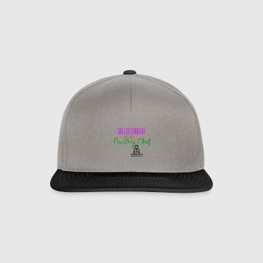 Skilled enough to become a pastry chef - Snapback Cap