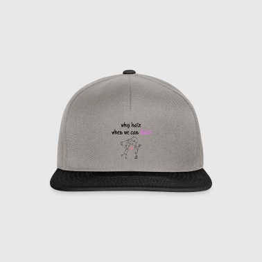 Why hate when we can date - Snapback Cap