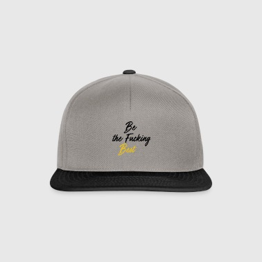 Be the best - Snapback Cap