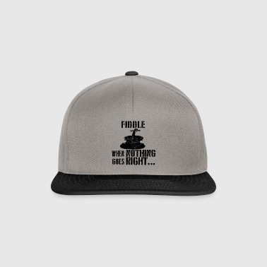 If everything goes wrong fiddle fiddle - Snapback Cap
