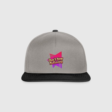 Don t stop believing - Snapback Cap