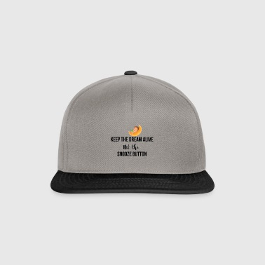 Keep the dream alive - Snapback Cap