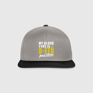 Funny Blood Type is BEER Positive Gift - Snapback Cap
