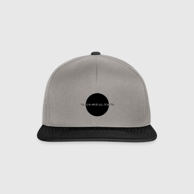 You are what you listen to - Snapback Cap