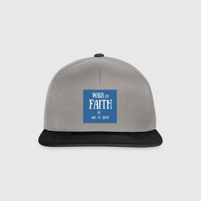 walk by faith - Snapback Cap