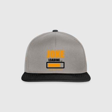 Funny gift idea The joke is loading please wait - Snapback Cap